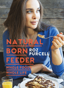 Roz Purcell Natural Born Feeder